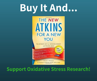 Buy The New Atkins Diet Book and Support Oxidative Stress Research